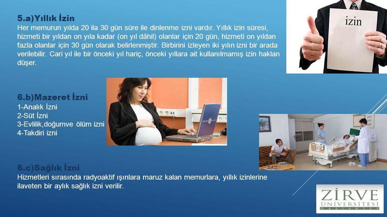 5.a)Yıllık İzin 6.b)Mazeret İzni 6.c)Sağlık İzni