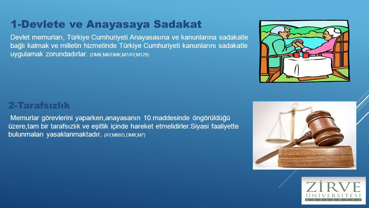 1-Devlete ve Anayasaya Sadakat