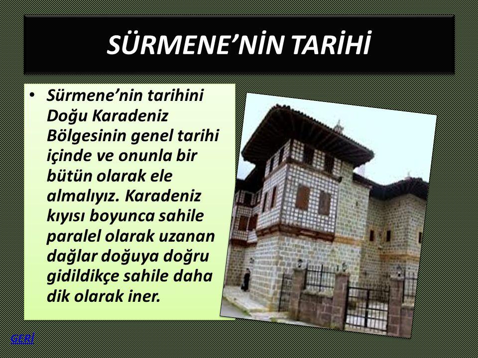 SÜRMENE'NİN TARİHİ