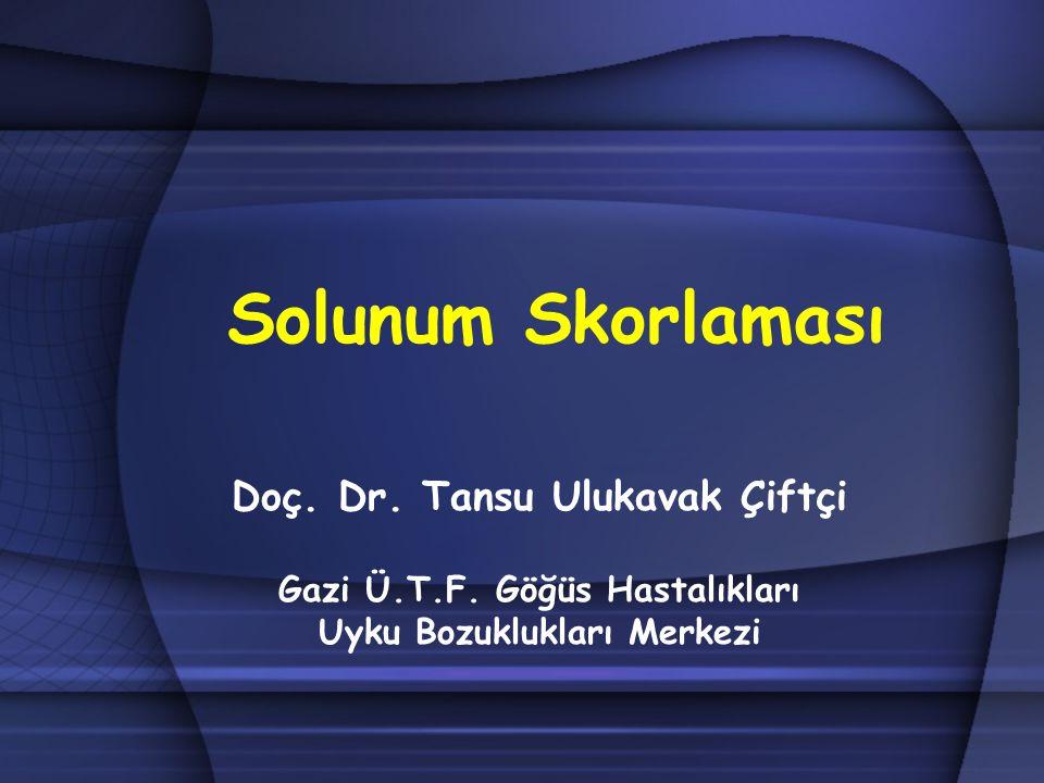 Solunum Skorlaması Doç. Dr. Tansu Ulukavak Çiftçi