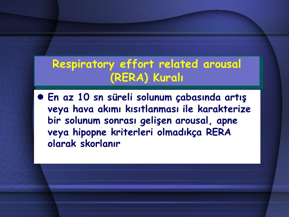 Respiratory effort related arousal (RERA) Kuralı