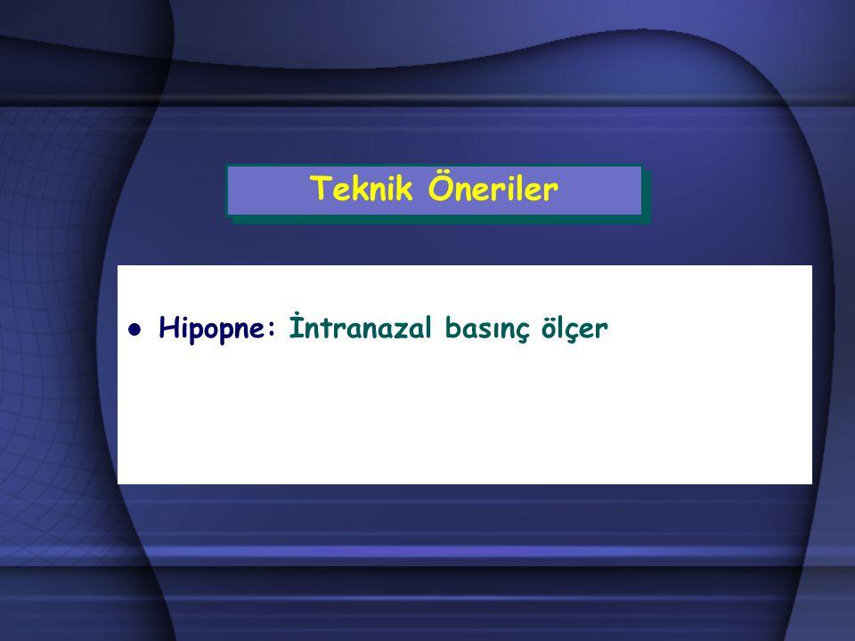 Teknik Öneriler Hipopne: İntranazal basınç ölçer