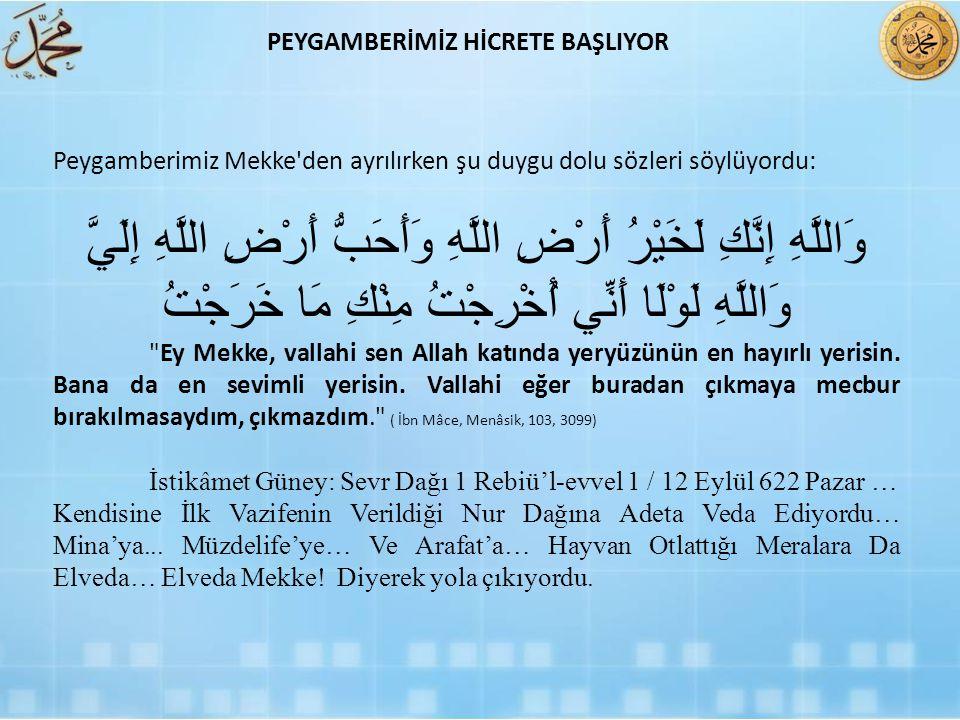 PEYGAMBERİMİZ HİCRETE BAŞLIYOR
