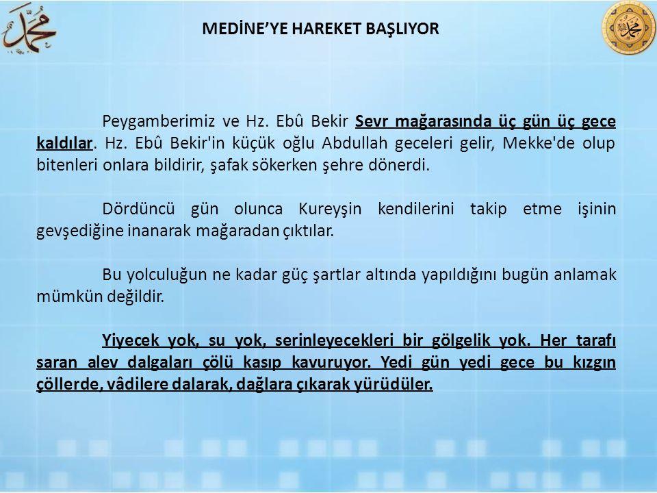 MEDİNE'YE HAREKET BAŞLIYOR