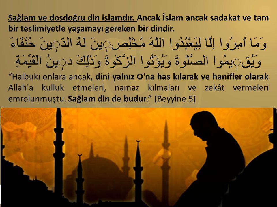 Sağlam ve dosdoğru din islamdır