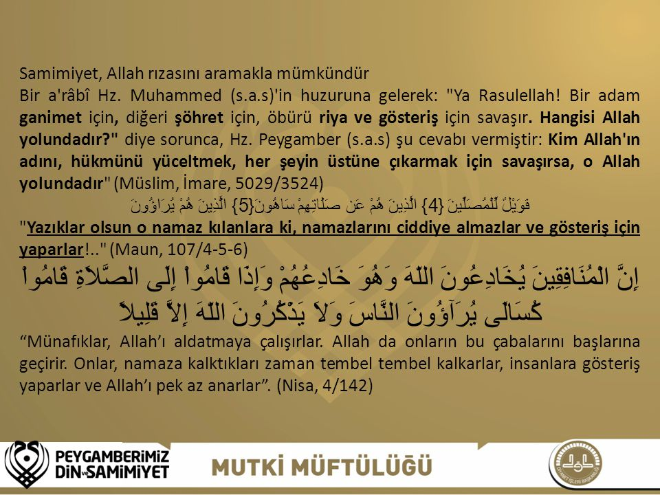 Samimiyet, Allah rızasını aramakla mümkündür