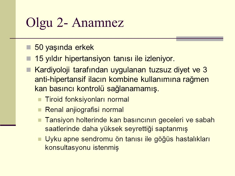 Olgu 2- Anamnez 50 yaşında erkek