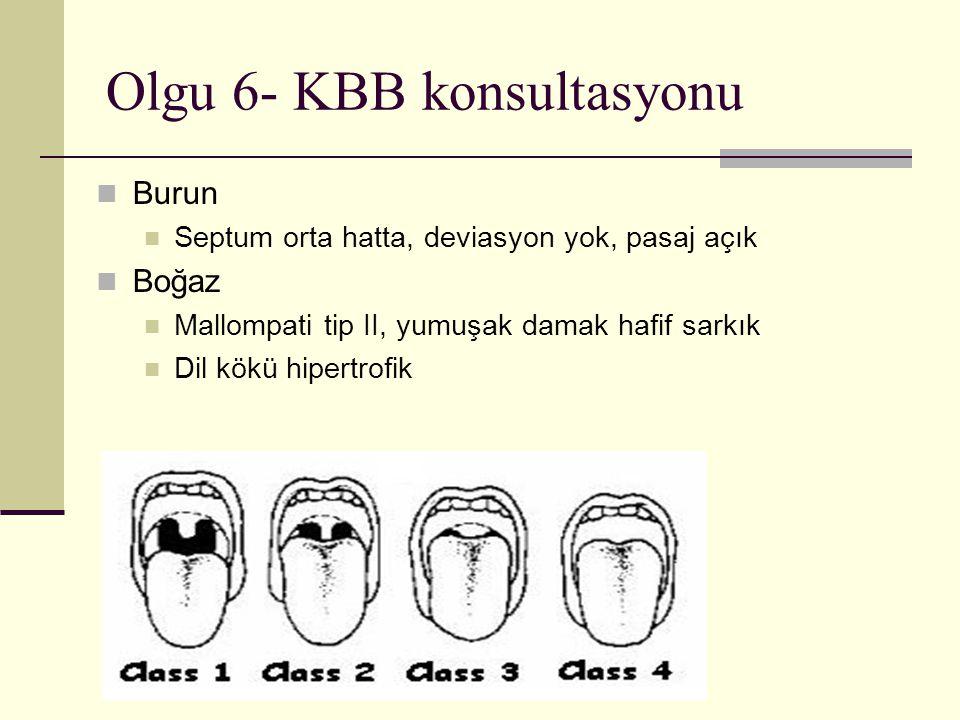 Olgu 6- KBB konsultasyonu
