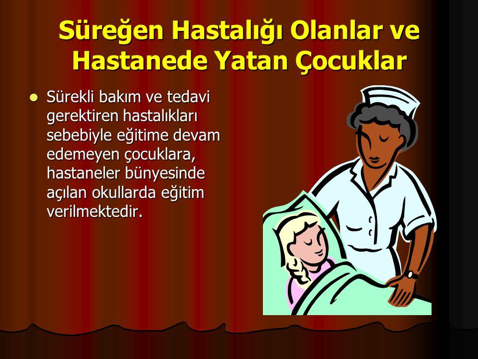Süreğen Hastalığı Olanlar ve Hastanede Yatan Çocuklar