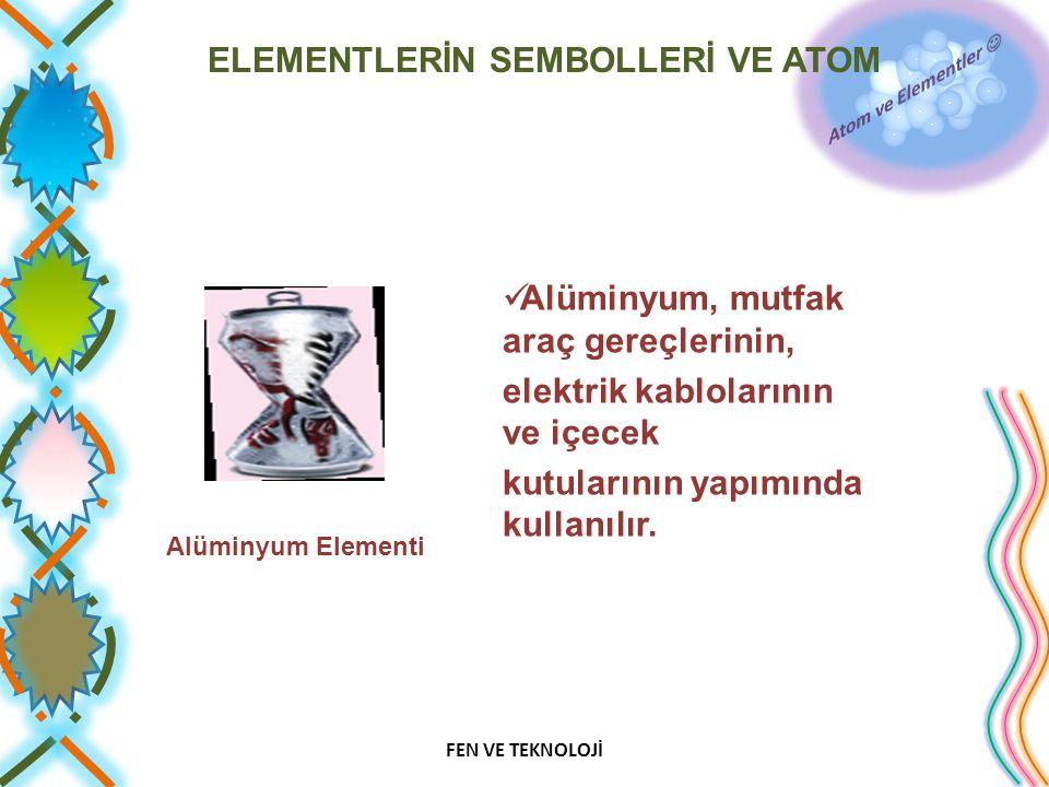 Alüminyum, mutfak araç gereçlerinin, elektrik kablolarının ve içecek