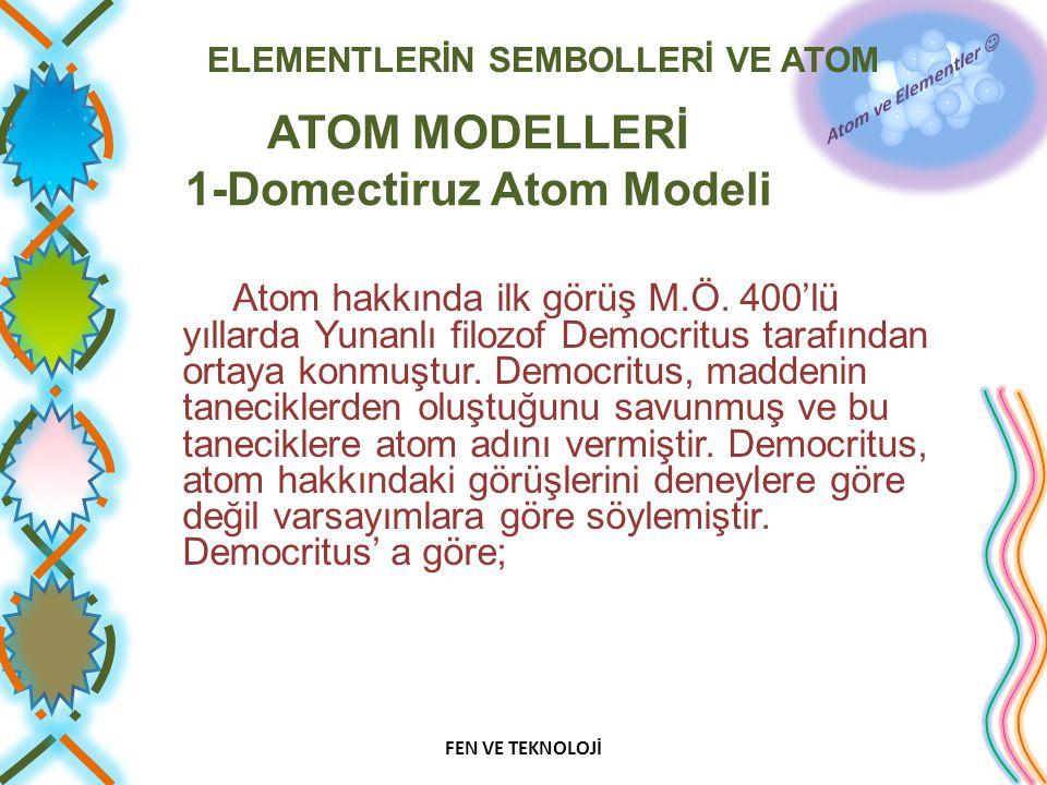 ATOM MODELLERİ 1-Domectiruz Atom Modeli