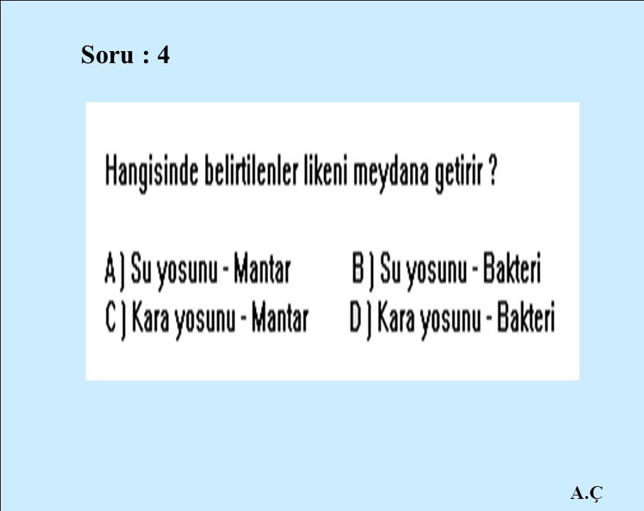 Soru : 4 A.Ç