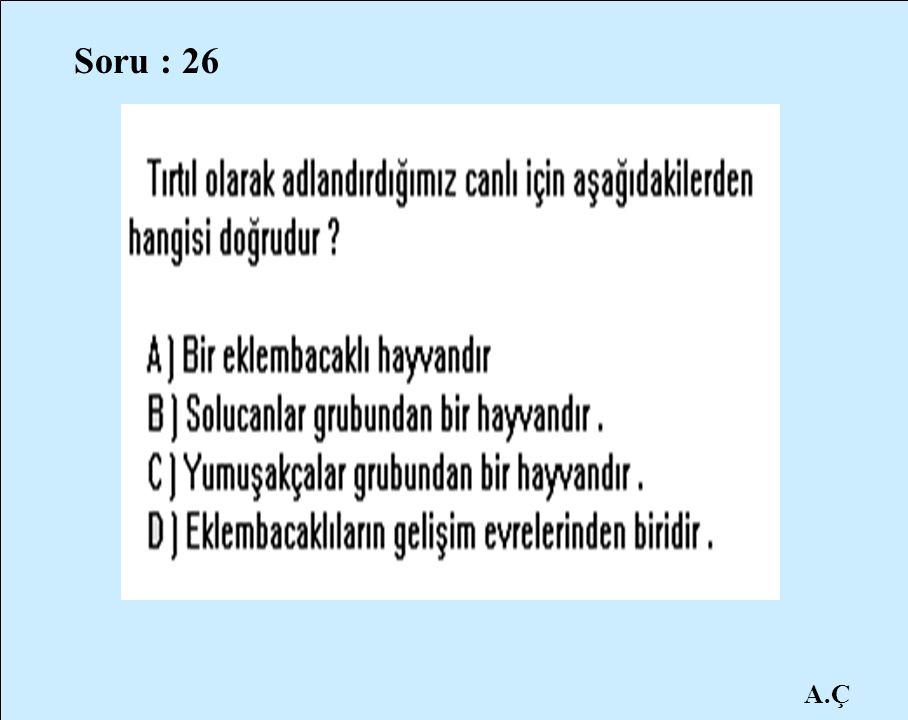 Soru : 26 A.Ç