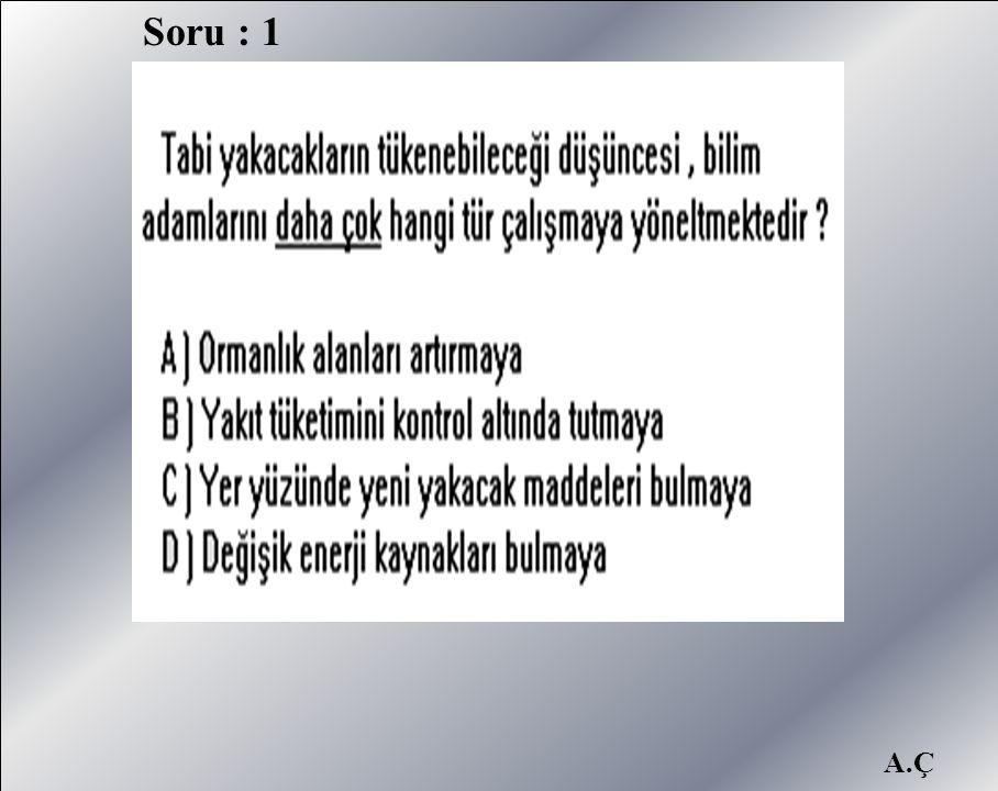 Soru : 1 A.Ç