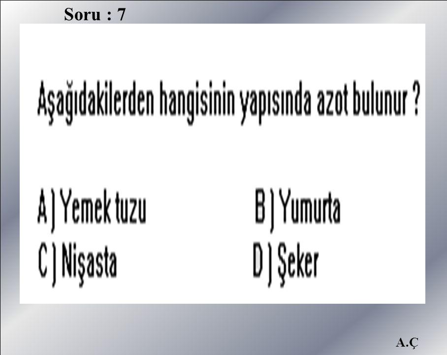 Soru : 7 A.Ç