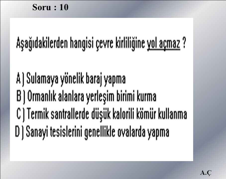 Soru : 10 A.Ç