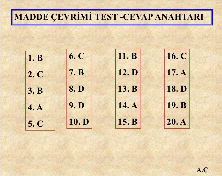 MADDE ÇEVRİMİ TEST -CEVAP ANAHTARI