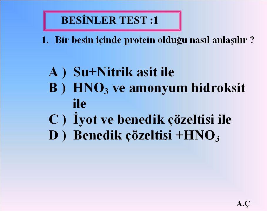 BESİNLER TEST :1 A.Ç