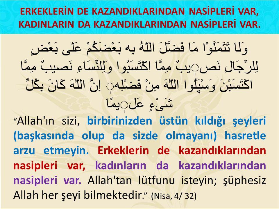 ERKEKLERİN DE KAZANDIKLARINDAN NASİPLERİ VAR,