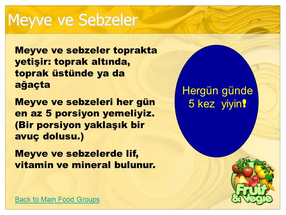 Meyve ve Sebzeler Hergün günde 5 kez yiyin!