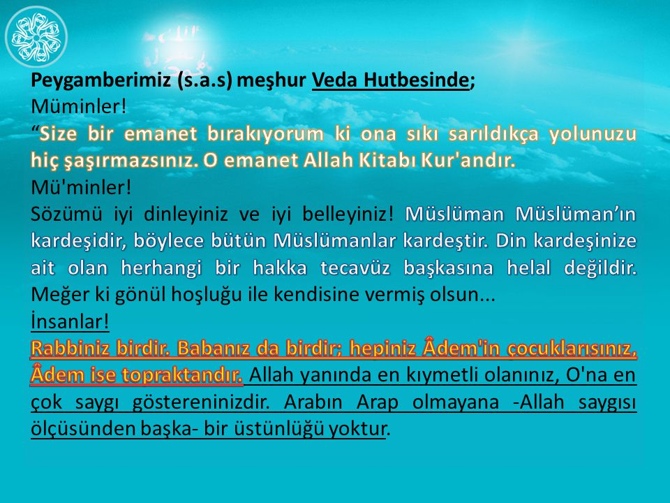 Peygamberimiz (s.a.s) meşhur Veda Hutbesinde;