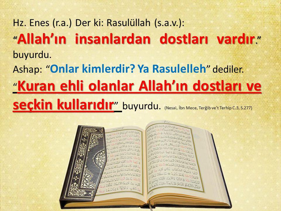 Hz. Enes (r.a.) Der ki: Rasulüllah (s.a.v.):