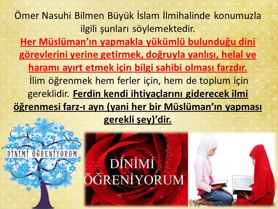 Ömer Nasuhi Bilmen Büyük İslam İlmihalinde konumuzla ilgili şunları söylemektedir.