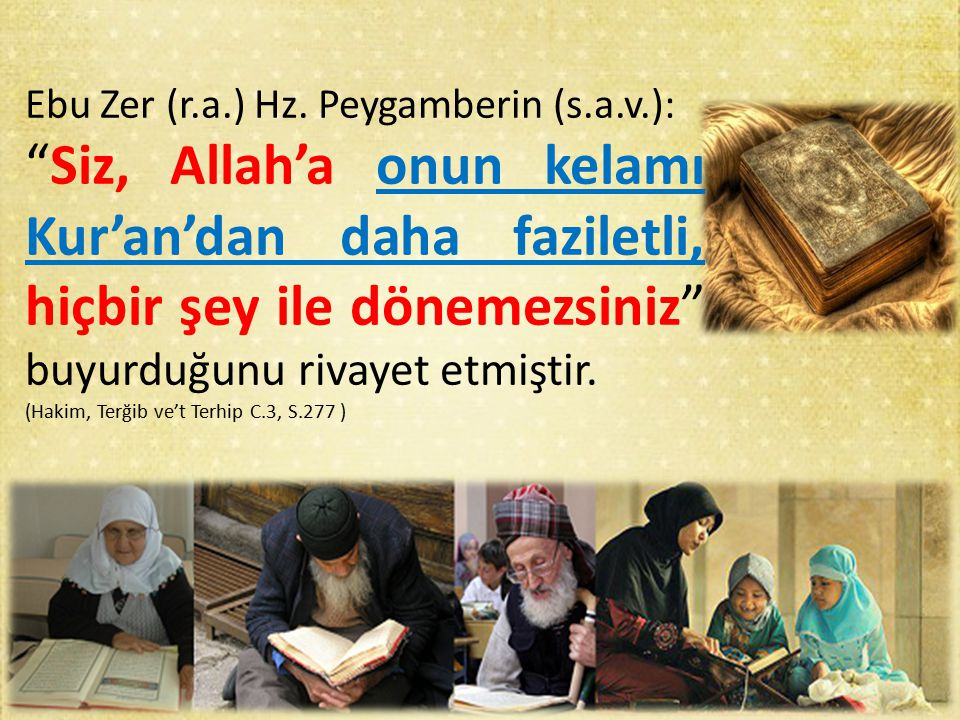 Ebu Zer (r.a.) Hz. Peygamberin (s.a.v.):