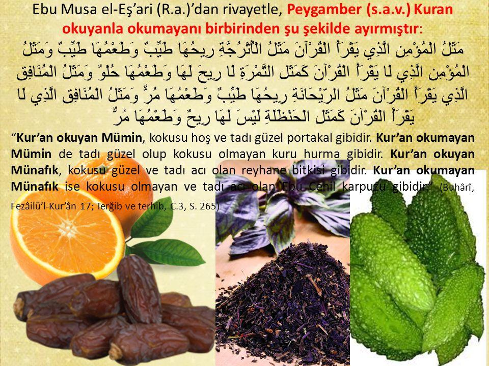 Ebu Musa el-Eş'ari (R. a. )'dan rivayetle, Peygamber (s. a. v