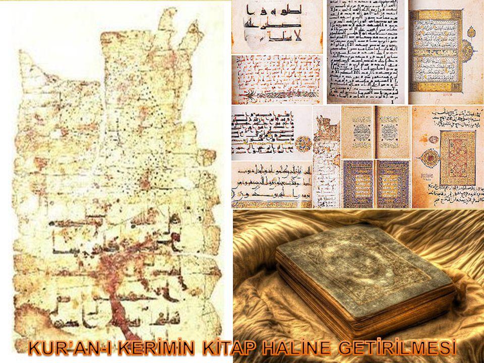 KUR'AN-I KERİMİN KİTAP HALİNE GETİRİLMESİ