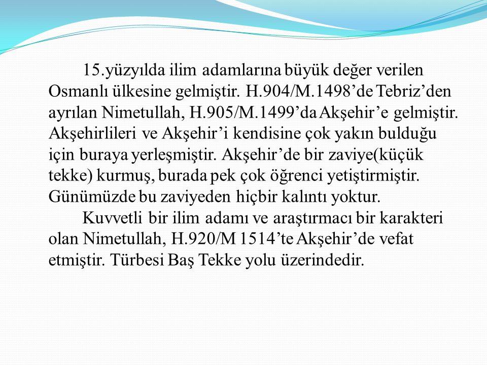 15.yüzyılda ilim adamlarına büyük değer verilen Osmanlı ülkesine gelmiştir.