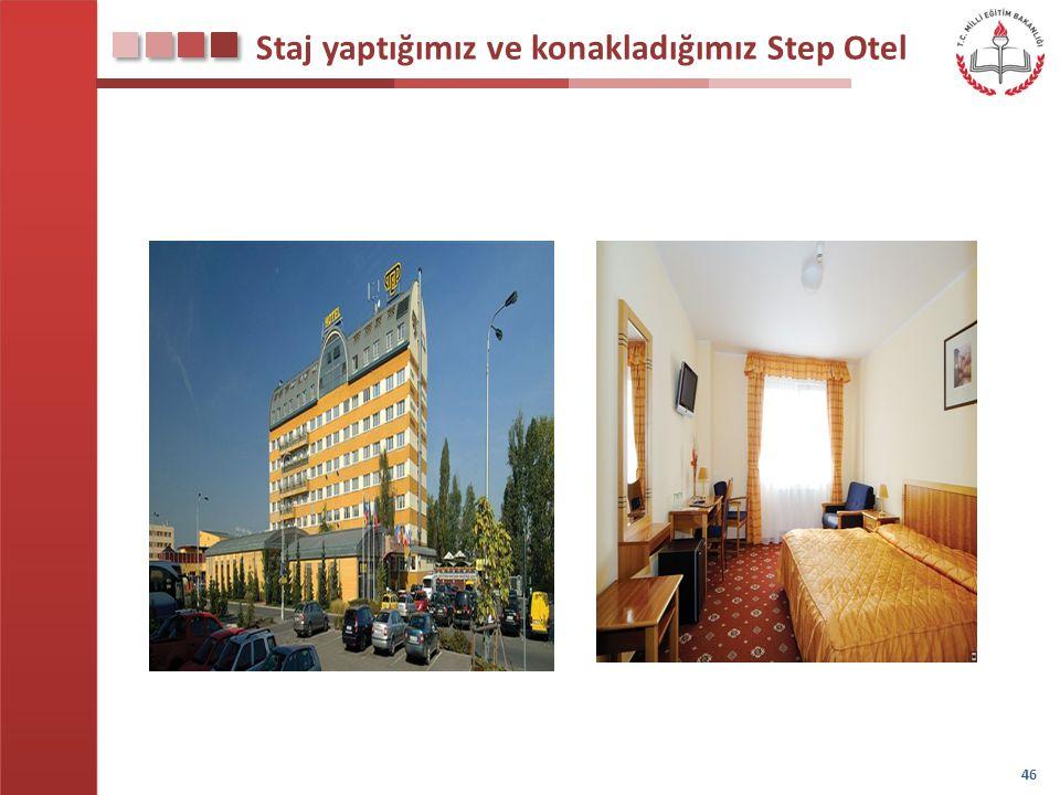 Staj yaptığımız ve konakladığımız Step Otel