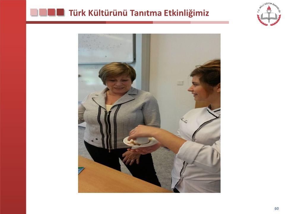 Türk Kültürünü Tanıtma Etkinliğimiz