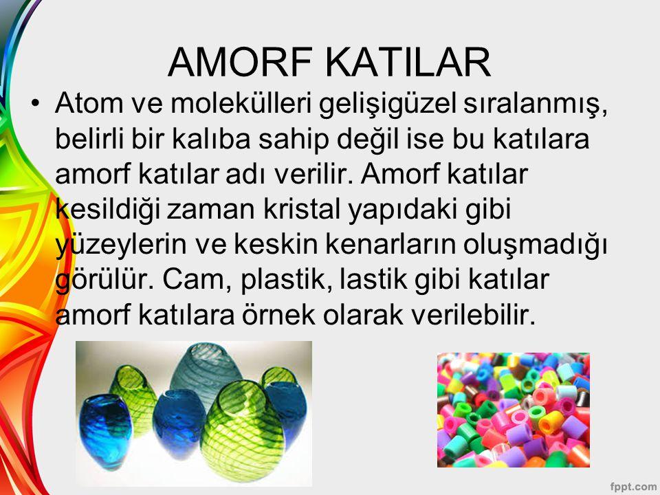 AMORF KATILAR
