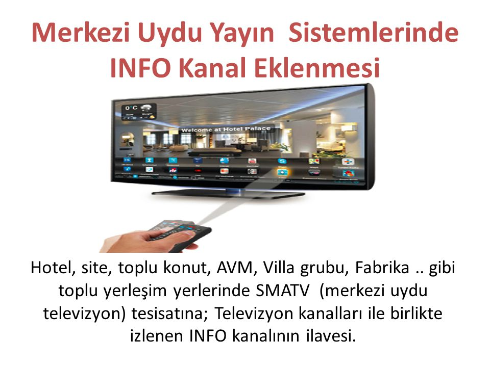 Merkezi Uydu Yayın Sistemlerinde INFO Kanal Eklenmesi