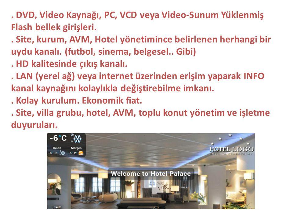 DVD, Video Kaynağı, PC, VCD veya Video-Sunum Yüklenmiş Flash bellek girişleri.