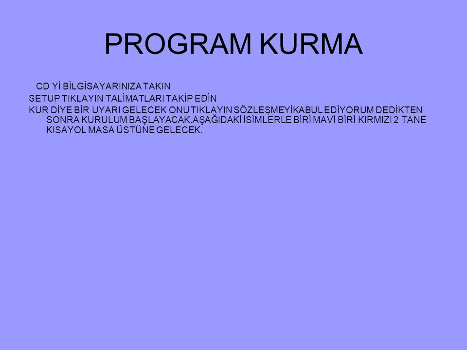 PROGRAM KURMA CD Yİ BİLGİSAYARINIZA TAKIN
