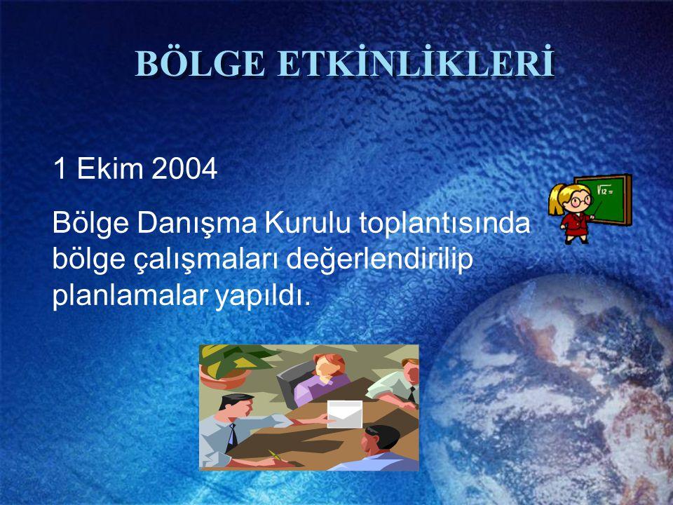 BÖLGE ETKİNLİKLERİ 1 Ekim 2004