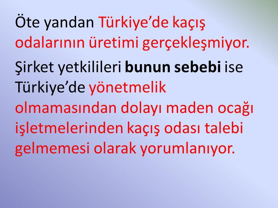 Öte yandan Türkiye'de kaçış odalarının üretimi gerçekleşmiyor