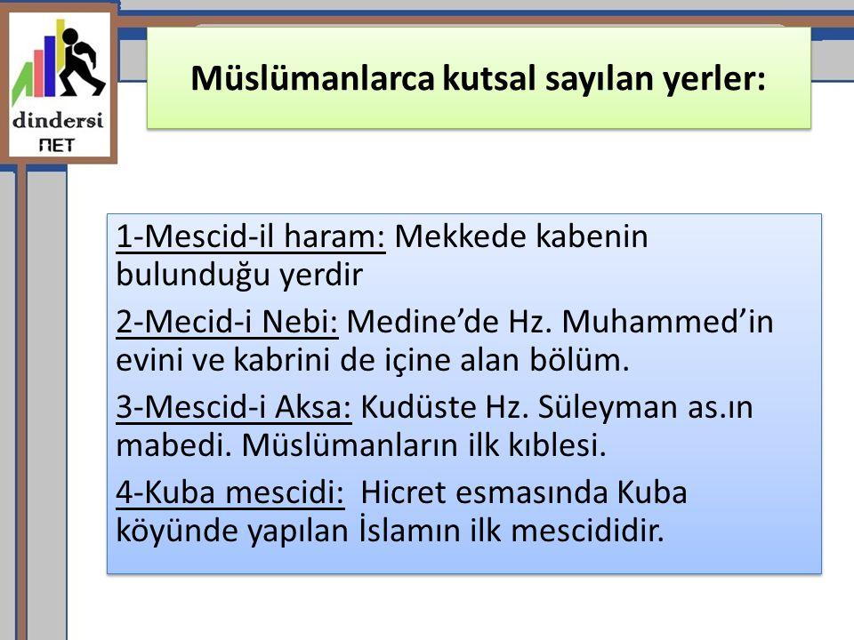 Müslümanlarca kutsal sayılan yerler: