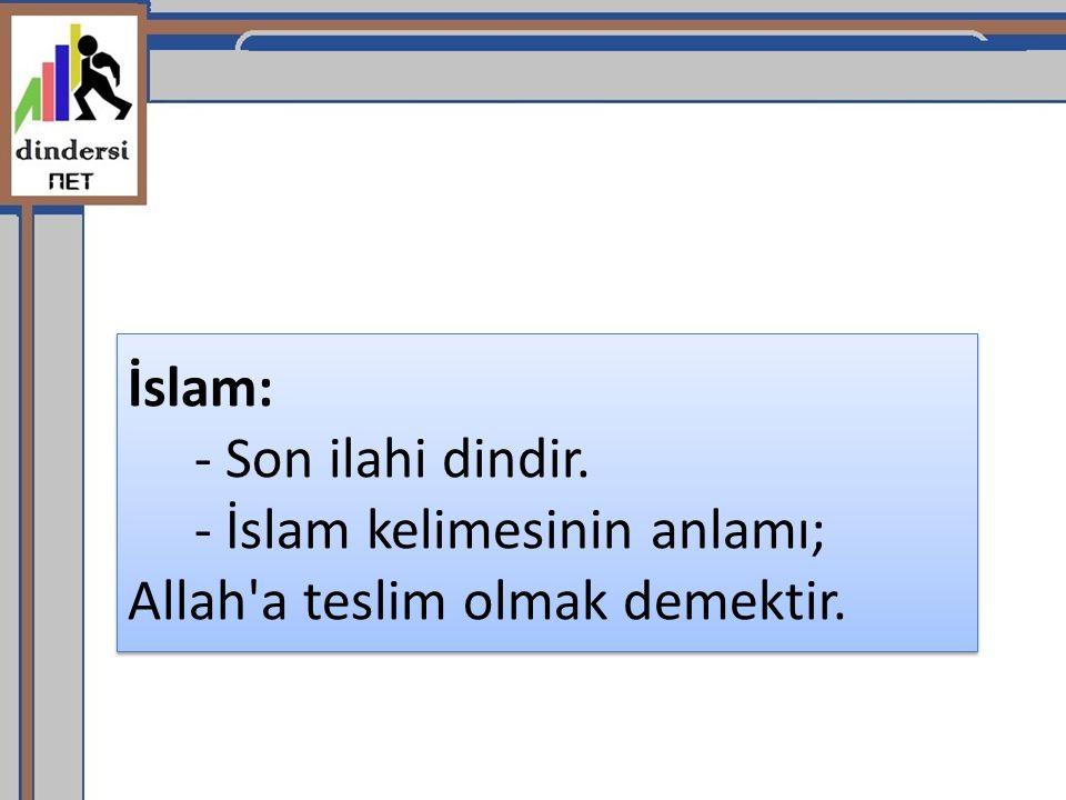İslam: - Son ilahi dindir