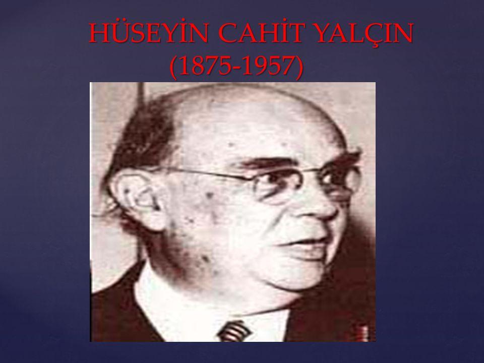 HÜSEYİN CAHİT YALÇIN (1875-1957)
