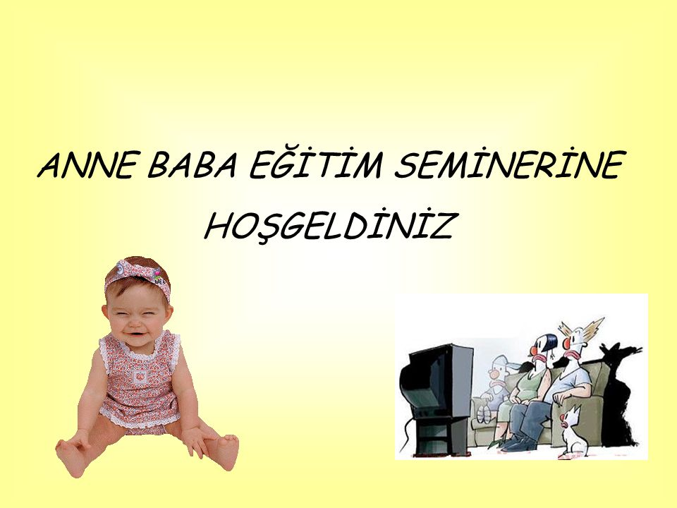 ANNE BABA EĞİTİM SEMİNERİNE