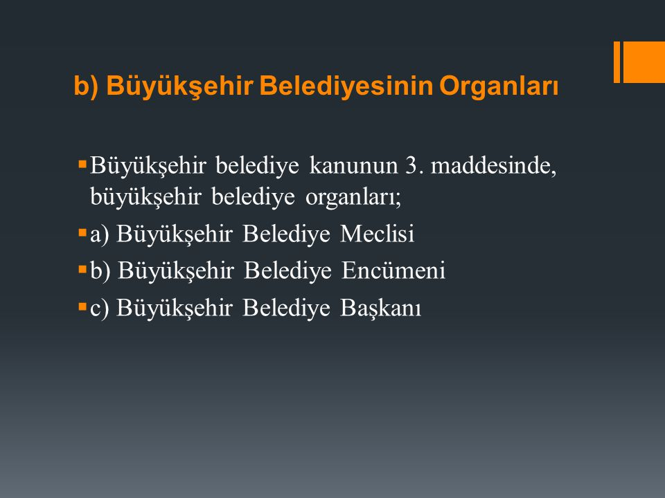 b) Büyükşehir Belediyesinin Organları