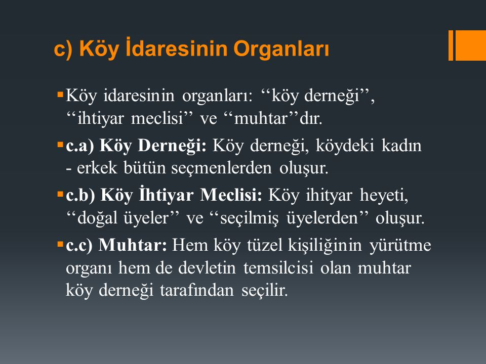 c) Köy İdaresinin Organları