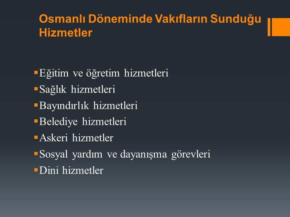 Osmanlı Döneminde Vakıfların Sunduğu Hizmetler