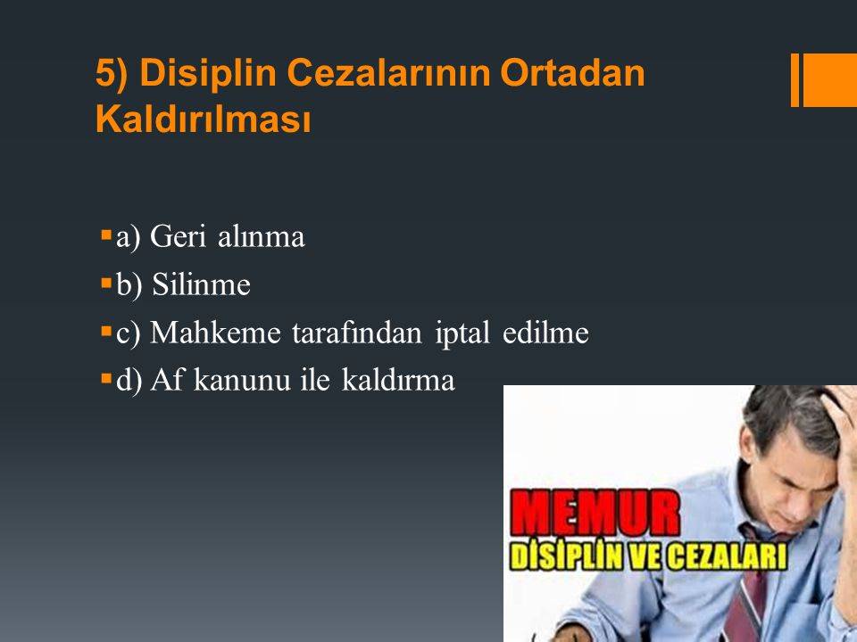 5) Disiplin Cezalarının Ortadan Kaldırılması