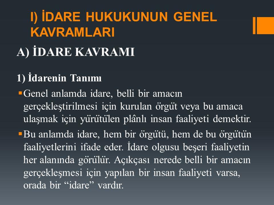 I) İDARE HUKUKUNUN GENEL KAVRAMLARI