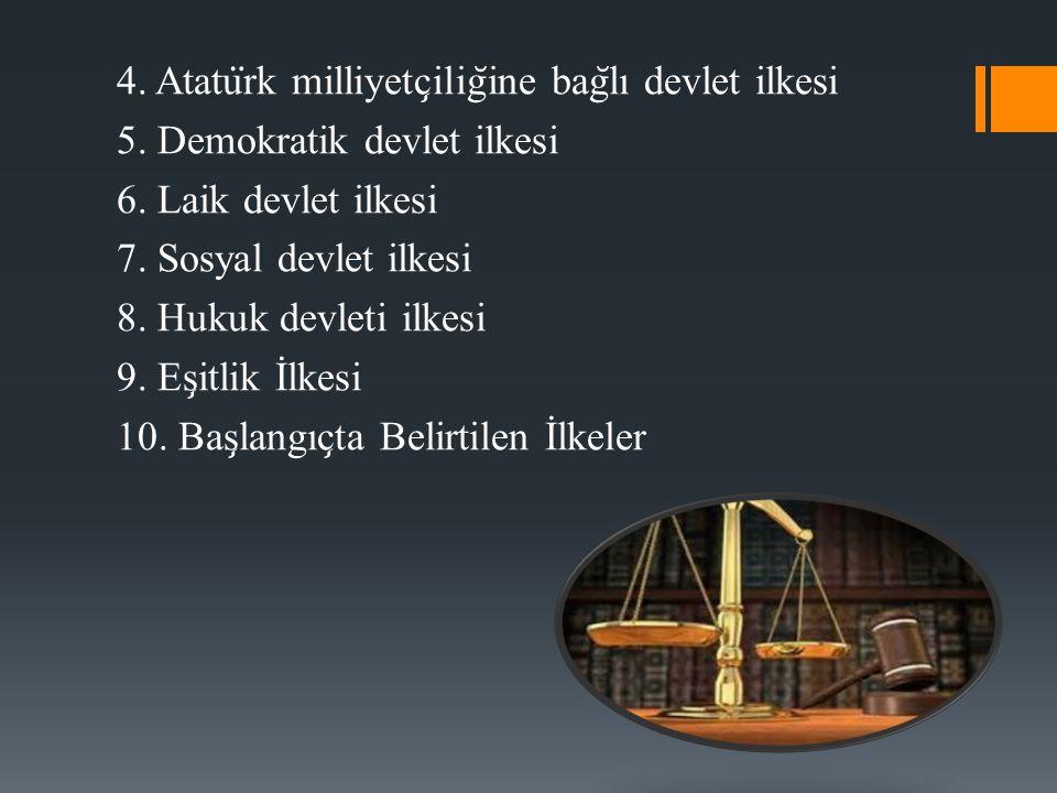 4. Atatürk milliyetçiliğine bağlı devlet ilkesi