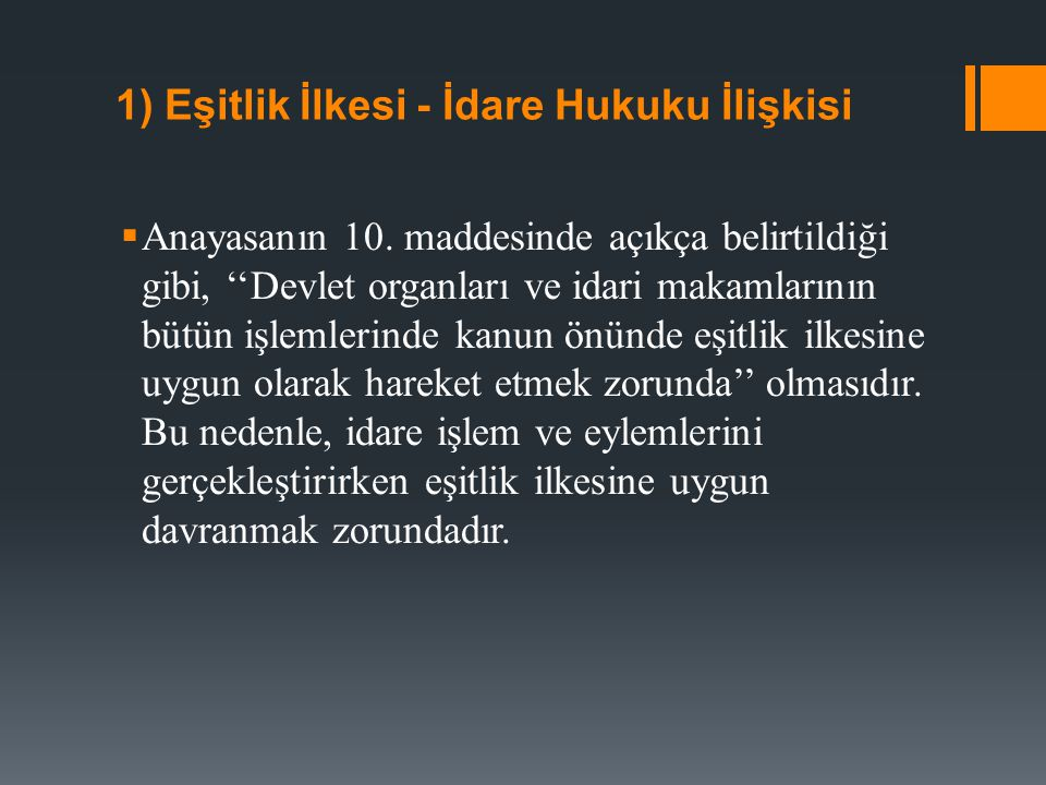 1) Eşitlik İlkesi - İdare Hukuku İlişkisi